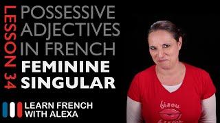 French Possessive Adjectives (Feminine Singular)