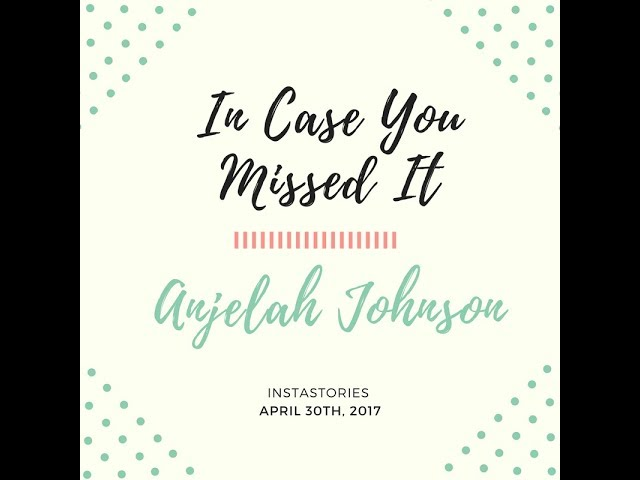In Case You Missed It - Anjelah Johnson - IG story - 4/30/17