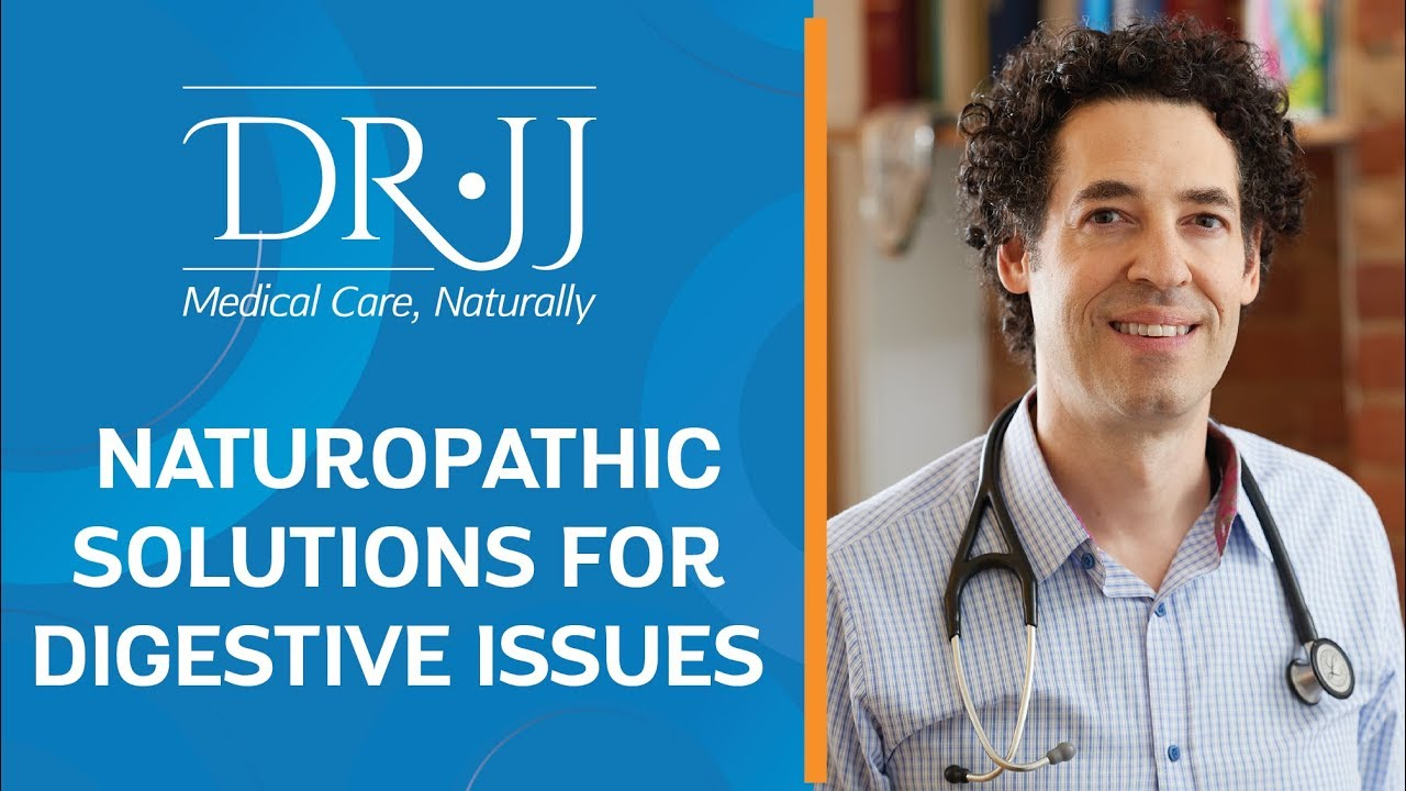 Naturopathic Solutions For Digestive Issues | Dr  JJ