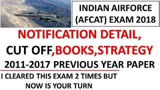 Indian Airforce(AFCAT) Exam 2018 Notification Detail,Cut Off,2011-2017 Previous Year Papers
