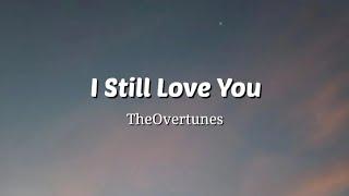 Download I Still Love You - TheOvertunes (Lyrics Video)