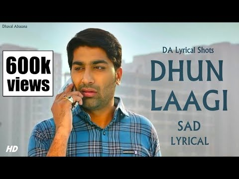 Dhun Laagi (SAD) Lyrical Version  - Love Ni Bhavai