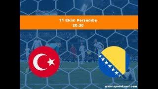 11 10 2018 Türkiye Bosna Hersek Maçı Hangi Kanalda? Saat Kaçta Yayınlanacak
