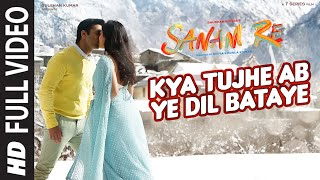 Kya Tujhe Ab (Full Video Song) | Sanam Re (2016)