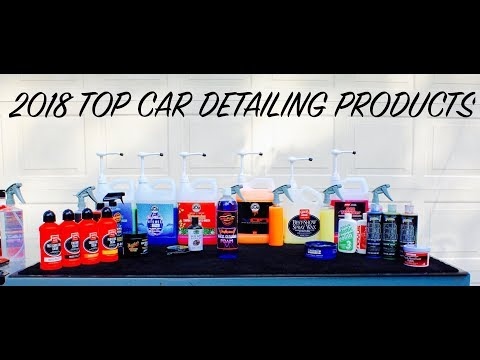 2018 Best Car Detailing Products I Use  | Auto Fanatic's Top Picks