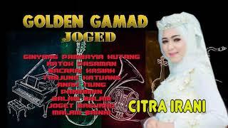 Golden Gamad Joget Citra Irani Full Album