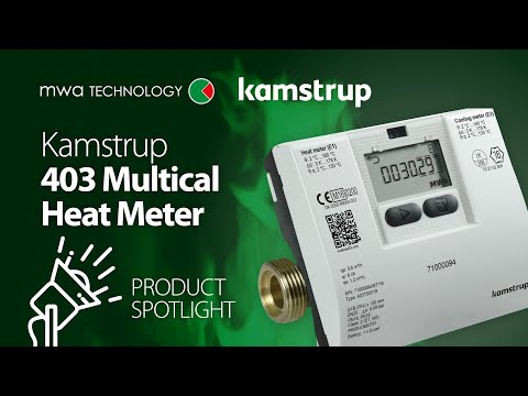 Presenting the Kamstrup Multical 403 Heat Meter