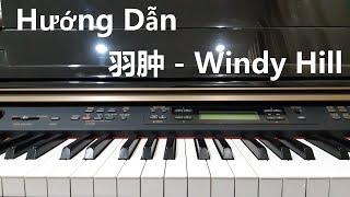 Hướng dẫn 羽肿 - WINDY HILL | Piano Easy | Đinh Công Tú