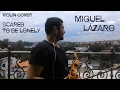 Scared To Be Lonely - Martin Garrix & Dua Lipa (Violin Cover By Miguel Lázaro)
