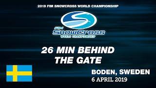 26 min Behind the Gate - FIM SNX Snowcross World Championship 2019 - Sweden - Boden