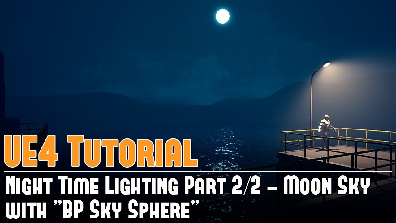 UE4 Tutorial: Night Time Lighting - Moon Sky with BP Sky