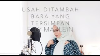 Download Mp3 Usah Ditambah Bara Yang Tersimpan - Elly Mazlein  Acoustic Cover By Aina Abdul