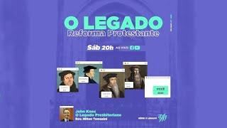 PROJETO 3.16 - UMP -  Rev. Nilton - O Legado da Reforma Protestante