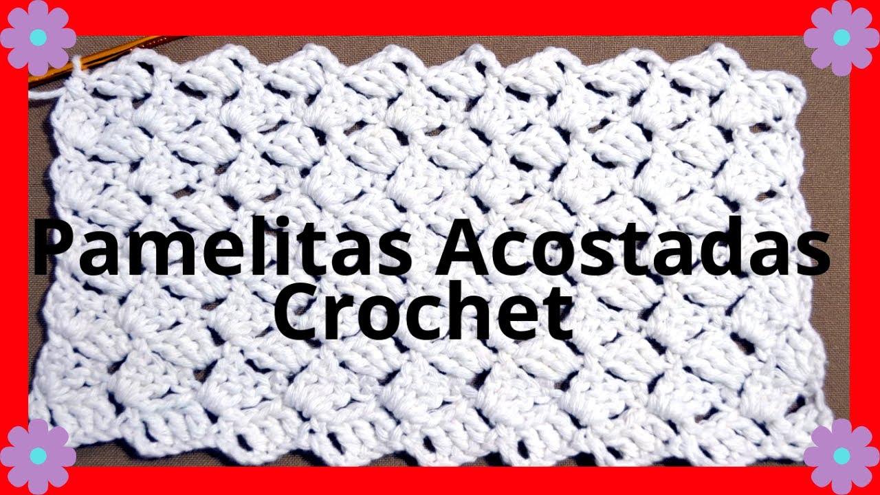 Como hacer el Punto PAMELITAS acostadas en tejido #crochet tutorial ...