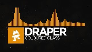 [House] - Draper - Coloured Glass [Monstercat EP Release]