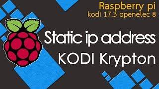 How to setup static ip address for kodi krypton OpenElec 8 raspberry pi