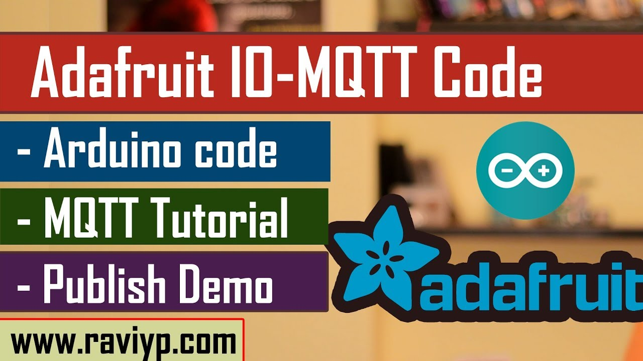 Arduino MQTT Publish tutorial using IO ADAFRUIT COM server