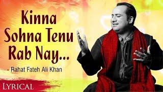 Kinna Sohna Tenu Rab Ne Banaya by Rahat Fateh Ali Khan with Lyrics - Birthday Special