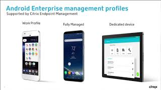 Citrix Endpoint Management e<br> Android Enterprise
