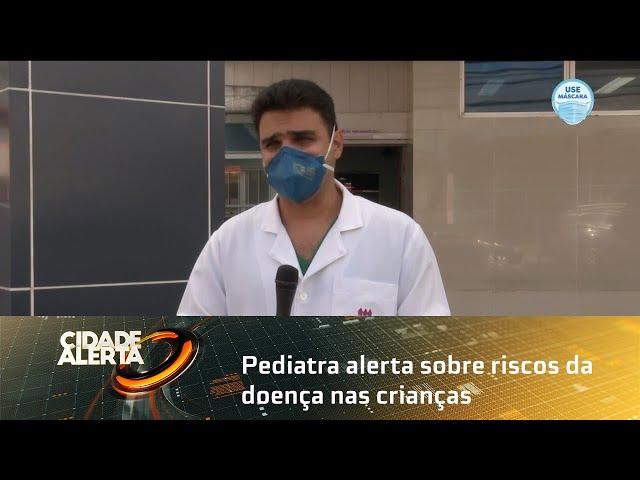 COVID-19: Pediatra alerta sobre riscos da doença nas crianças