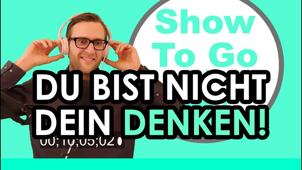 Du Bist Nicht Dein Denken René Schwuchow Show To Go 18 Youtube
