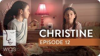 Christine | Ep. 12 of 12 | Feat. America Ferrera | WIGS