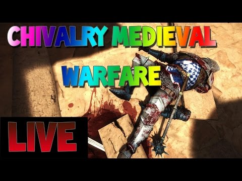 Chivalry Medieval Warfare [Fr] Live francais