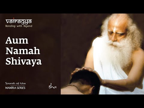 Sounds Of Isha -  Aum Namah Shivaya