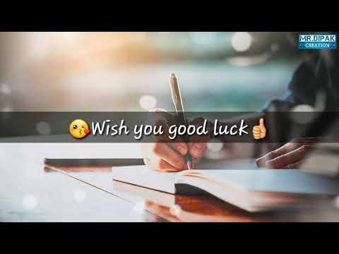 Best Of Luck For Exam Whatsapp Status 👍😘😘😍😍😍