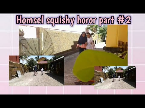Homsel Squishy horor part #2
