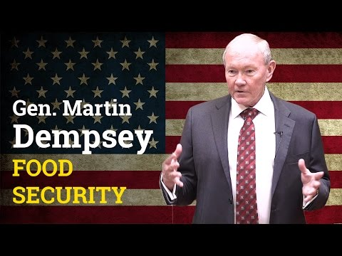 How do you become a more Energy and Food Secure nation?  | General Martin Demspey (2017)