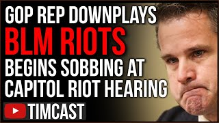 Democrats Lie And GOP Rep CRIES At Capitol Hearing, Antifa And BLM Riots Downplayed By Democrats