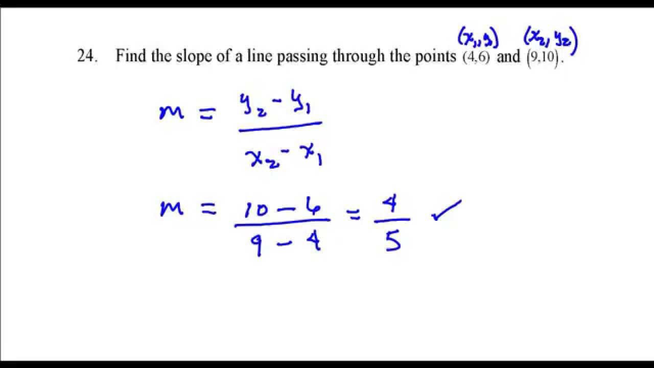 Find The Slope Of The Line Passing Through The Points (4,6) And (9,10)  Fer_question_24 – Youtube