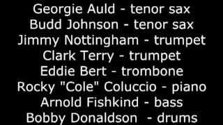 Lester Leaps In - -- Georgie Auld, Eddie Bert, Clark Terry, Jimmy Nottingham, Arnold Fishkind, etc.