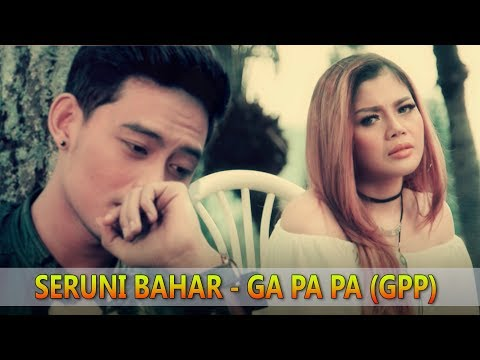Seruni Bahar - Ga Pa Pa (GPP) [Official Video]