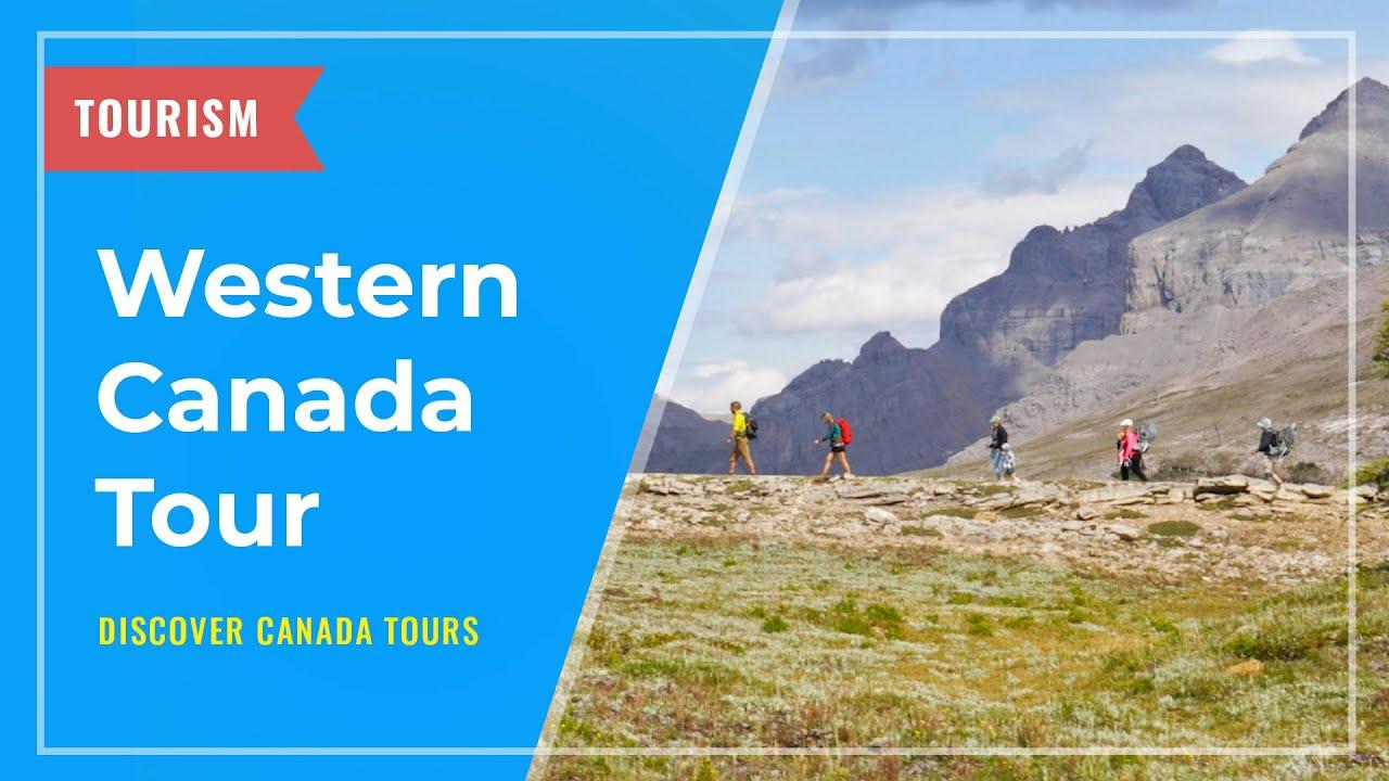 TOURISM: Western Canada Tour