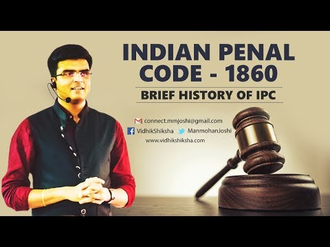 Indian Penal Code - 1860 Brief History of IPC