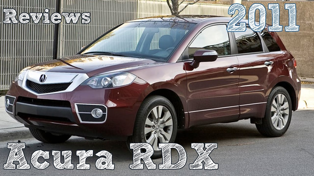 reviews acura rdx 2011 - youtube