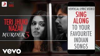 Teri Jhuki Nazar - Murder 3|Official Bollywood Lyrics|Shafqat Amanat Ali