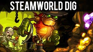 First Impressions - SteamWorld Dig - Gameplay [Nintendo 3DS/PC/Mac/Linux/PS4/PSVita/Wii U]