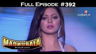 Madhubala - Full Episode 392 - With English Subtitles