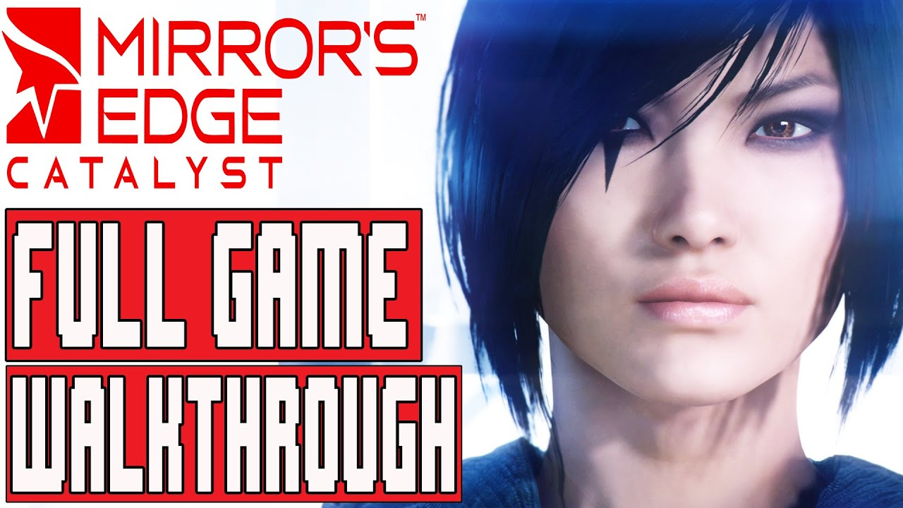 Mirrors edge catalyst gameplay walkthrough part 1 full for Mirror gameplay walkthrough