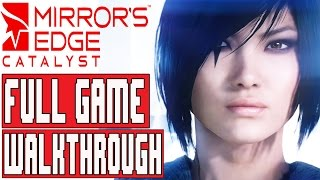 Mirrors Edge Catalyst Gameplay Walkthrough Part 1 FULL GAME (1080p) - No Commentary