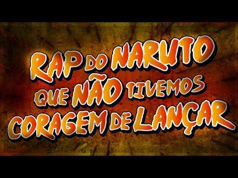 04. Rap Do Naruto Que Não Tivemos Coragem De Lançar