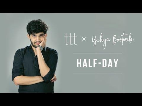 TTT | Yahya Bootwala | Half-Day