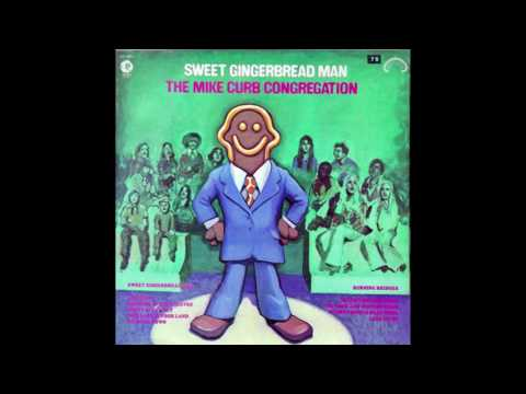 "Mike Curb Congregation – ""Sweet Gingerbread Man"" (MGM) 1970"