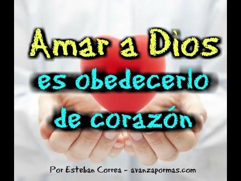 Reflexión Cristiana Amar A Dios Es Obedecerlo De Corazón Mensajes