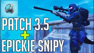 Latest Patch 3.5 + Epic SNIPY! -FORTNITE Battle Royale
