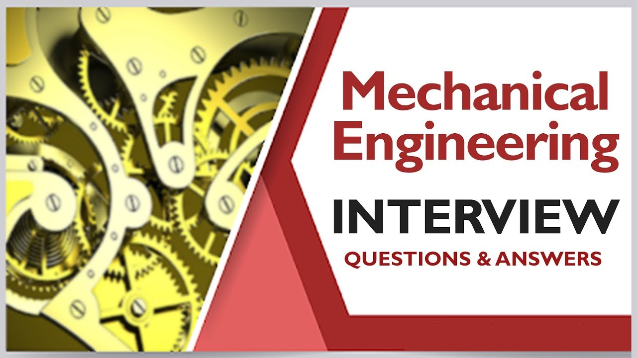 TOP 250+ Mechanical Engineering Interview Questions and