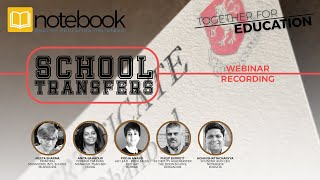 Notebook | Together for Education Webinars | Ep 40 | School Transfers